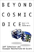 Beyond Cosmic Dice Moral Life in a Random World