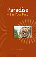 Paradise or Eat Your Face: A Trio of Novellas