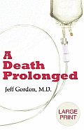 A Death Prolonged: Large Print Version