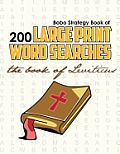 Bobo Strategy Book of 200 Large Print Word Searches: The Book of Leviticus