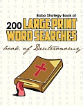 Bobo Strategy Book of 200 Large Print Word Searches: Book of Deuteronomy