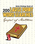 Bobo Strategy Book of 200 Large Print Word Searches: Gospel of Matthew