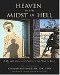 Heaven in the Midst of Hell A Quaker Chaplains View of the War in Iraq
