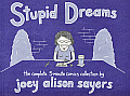 Stupid Dreams: The Complete 5-Minute Comics Collection