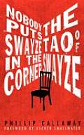 Nobody Puts Swayze in the Corner: The Tao of Swayze