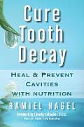 Cure Tooth Decay Heal & Prevent Cavities with Nutrition