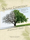 Trauma Competency A Practical Clinicians Guide