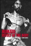 Hijikata: Revolt of the Body