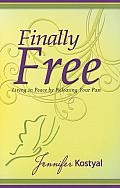 Finally Free: Living in Peace by Releasing Your Past