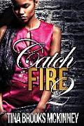 Catch Fire 2