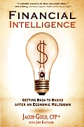 Financial Intelligence Getting Back to Basics After an Economic Meltdown