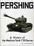 Pershing A History of the Medium Tank T20 Series