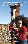 Animal Communicator Adventures: The Power of Love!