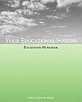 Your Educational Success Foundation Workbook