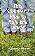 Adventures of Sallie and Ana #01: This Summer I Plan to Rule the World