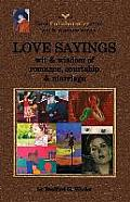 Love Sayings: Wit & Wisdom of Romance, Courtship and Marriage.