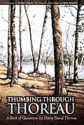 Thumbing Through Thoreau: A Book of Quotations by Henry David Thoreau
