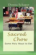 Sacred Chow: Some Holy Ways to Eat