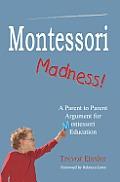 Montessori Madness