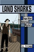 A Sage Adair Historical Mystery of the Pacific Northwest||||Land Sharks