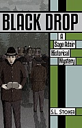 Black Drop (A Sage Adair Historical Mystery, Book 4)