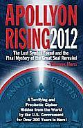Apollyon Rising 2012: The Lost Symbol Found and the Final Mystery of the Great Seal Revealed