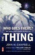 Who Goes There?: the Novella That Formed the Basis of the Thing (09 Edition)