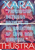 Xara Thustra Friendship Between Artists Is an Equation of Love & Survival