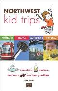 Northwest Kid Trips: Portland, Seattle, Victoria, Vancouver