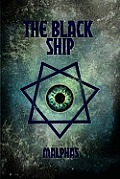 The Black Ship: Concerning the Sovereign Company of Pandemonium, the Royal Blood of Chaos and the Dominion of Eternal Night