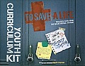 To Save a Life Youth Curriculum Kit [With CD (Audio) and DVD and Paperback Book and Leader's Guide]