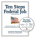 Ten Steps To a Federal Job (3RD 11 Edition)