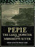 Pepie: The Lake Monster of the Mississippi River