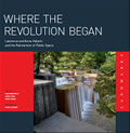 Where the Revolution Began Lawrence & Anna Halprin & the Reinvention of Public Space