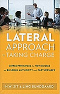 Lateral Approach to Taking Charge: Simple Principles for New Bosses on Building Authority and Partnerships