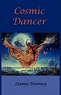 Cosmic Dancer: An Interdimensional Fantasy