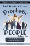 God Wants Us to Be Prophetic People Vol.2: The Ministry of the Watchman Empowerment Series