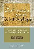 Get Inside Your Relationships: Tools and Strategies for Building Attachments