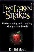 Two Legged Snakes: Understanding & Handling Manipulative People