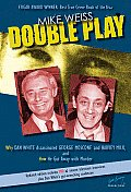 Double Play Why Dan White Assassinated George Moscone & Harvey Milk & How He Got Away with Murder