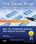Itil V3 Exam Prep Questions, Answers, & Explanations: 800+ Itil Foundation Questions with Detailed Solutions