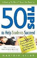 50 Tips to Help Students Succeed Develop Your Students Time Management & Executive Skills for Life