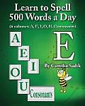 Learn to Spell 500 Words a Day: The Vowel E (Vol. 2)