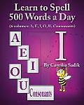 Learn to Spell 500 Words a Day: The Vowel I (Vol. 3)