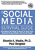 The Social Media Survival Guide: Everything You Need to Know to Grow Your Business Exponentially with Social Media