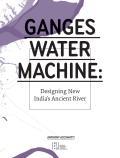 Ganges Water Machine Designing New Indias Ancient River