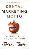 Dental Marketing Motto: The Secret Recipe to Grow Referrals