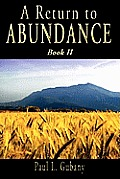 A Return to Abundance, Book II