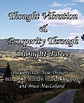 Thought Vibration & Prosperity Through Thought Force - The Collected New Thought Wisdom of William Walker Atkinson and Bruce Maclelland