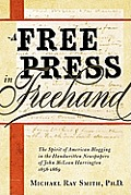 Free Press in FreeHand The Spirit of American Blogging in the Handwritten Newspapers of John McLean Harrington 1858 1869